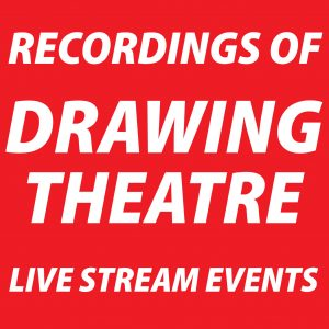 Recordings of Drawing Theatre Events